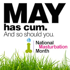 It's time to celebrate National Masturbation Month!
